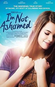 iamnotashamed - I'm Not Ashamed: The Rachel Joy Scott Columbine Story (2016)